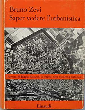 SAPER VEDERE L'URBANISTICA. Ferrara di Biagio Rossetti,: ROSSETTI BIAGIO (1447