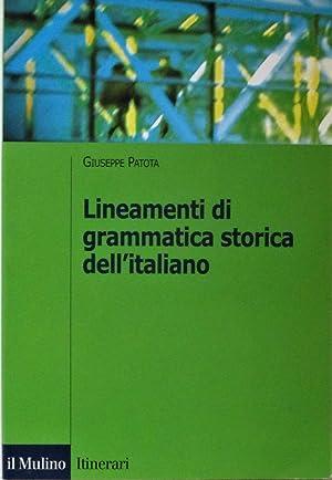 LINEAMENTI DI GRAMMATICA STORICA DELL'ITALIANO.: Patota Giuseppe