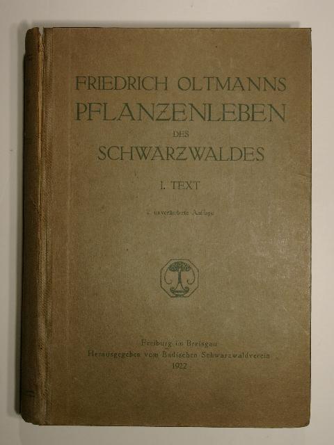 Das Pflanzenleben des Schwarzwaldes. 1. Text (Textband).: Friedrich Oltmanns: