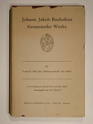 Johann Jakob Bachofens gesammelte Werke. Versuch über: J. J. Bachofen;