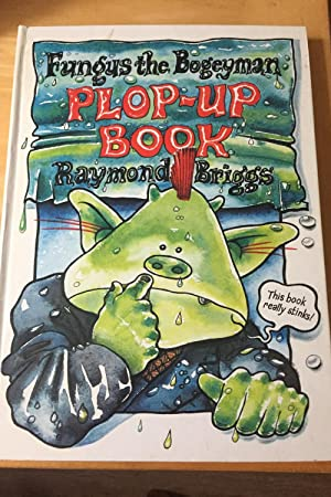 Fungus the Bogeyman Plop Up Book: Briggs, Raymond
