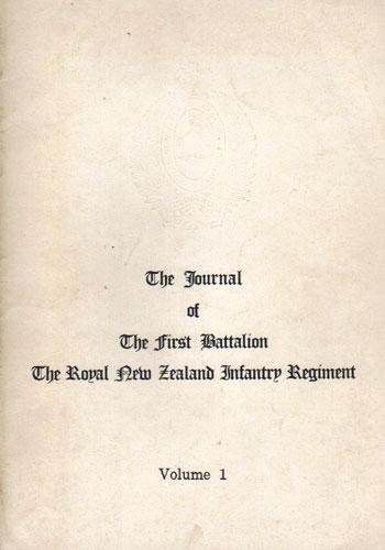 THE JOURNAL OF THE FIRST BATTALION THE ROYAL NEW ZEALAND INFANTRY REGIMENT. Volume 1. Near Fine