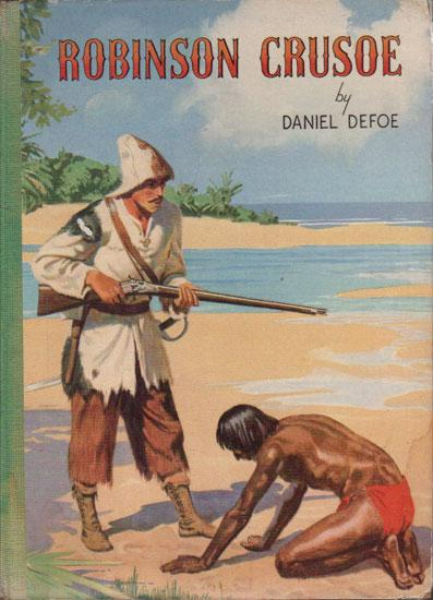 the imperialistic views of robinson crusoe by daniel defoe The life and strange surprizing adventures of robinson crusoe appendix a: daniel defoe  and imperialism  pervade defoe's novel robinson seems to.