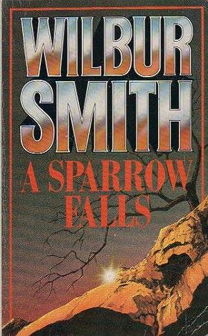 Wilbur Smith Sparrow Falls First Edition Abebooks