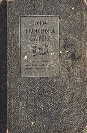 HOW TO RUN A LATHE. Instructions on