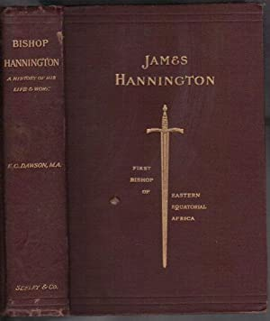 JAMES HANNINGTON. First Bishop of Eastern Equatorial: E.C. Dawson