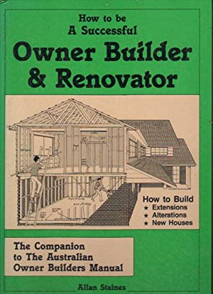 HOW TO BE A SUCCESSFUL OWNER BUILDER: Allan Staines