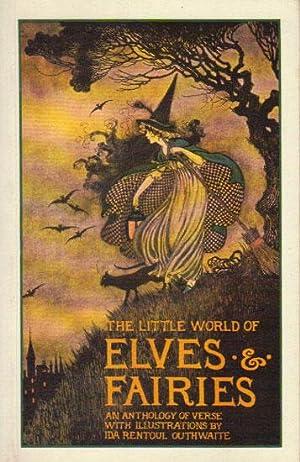 THE LITTLE WORLD OF ELVES & FAIRIES.