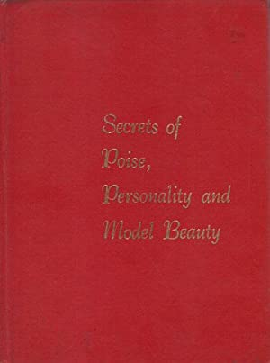 SECRETS OF POISE, PERSONALITY AND MODEL BEAUTY.: John Robert Powers
