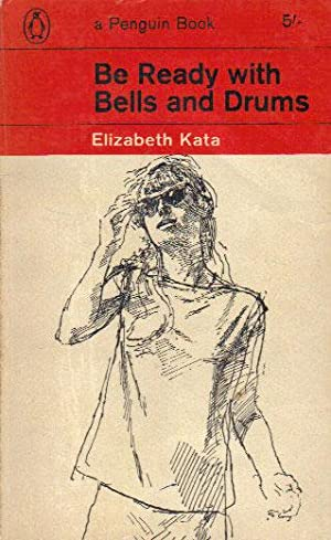 BE READY WITH BELLS AND DRUMS: Elizabeth Kata