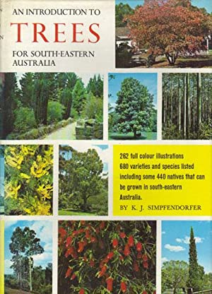 AN INTRODUCTION TO TREES FOR SOUTH-EASTERN AUSTRALIA: K. J. Simpfendorfer