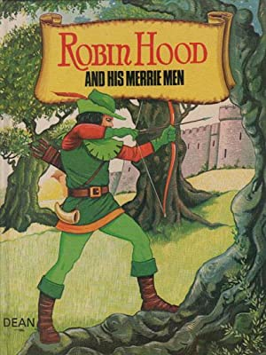 ROBIN HOOD AND HIS MERRY MEN: Retold By Roger