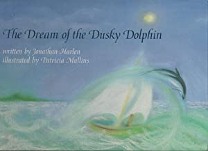 THE DREAM OF THE DUSKY DOLPHIN: Jonathan Harlen