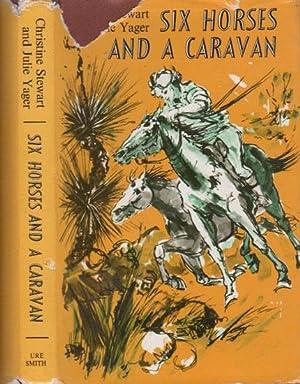 SIX HORSES AND A CARAVAN: Christine Stewart &