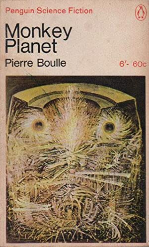 MONKEY PLANET: Pierre Boulle