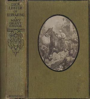 DICK LESTER OF KURRAJONG: Mary Grant Bruce
