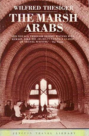 THE MARSH ARABS: Wilfred Thesiger