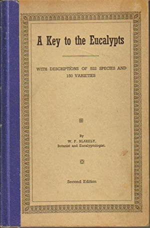 A KEY TO THE EUCALYPTS. With Descriptions: W.F. Blakely