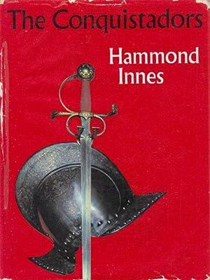 THE CONQUISTADORS: Hammond Innes