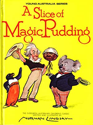 A SLICE OF MAGIC PUDDING: Norman Lindsay
