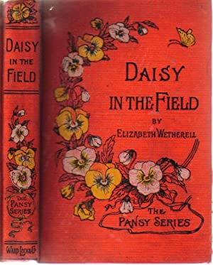 DAISY IN THE FIELD: Elizabeth Wetherell