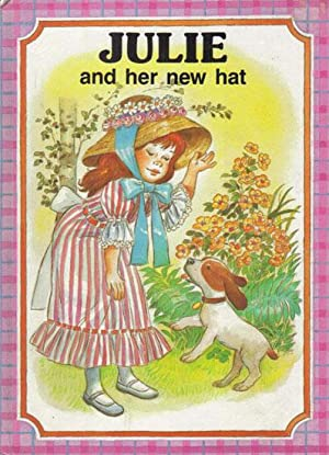 JULIE AND HER NEW HAT.: J. Barnabe Dauvister.