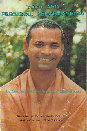 YOGA AND PERSONAL RELATIONSHIPS: Swami Akhandananda Saraswati