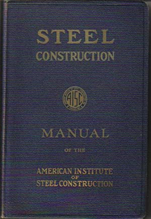 STEEL CONSTRUCTION. A Manual for Architects, Engineers