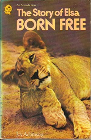 THE STORY OF ELSA BORN FREE: Joy Adamson