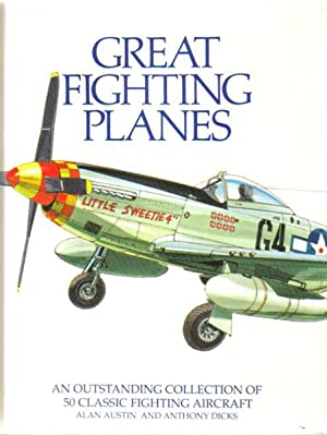 GREAT FIGHTING PLANES: Alan Austin and Anthony Dicks