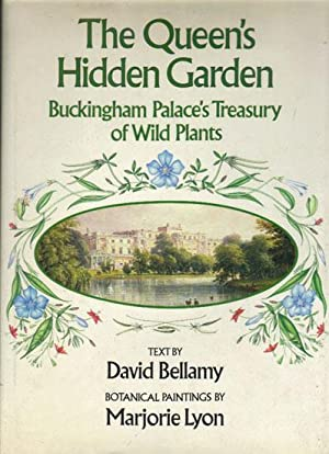 THE QUEEN'S HIDDEN GARDEN.: David Bellamy