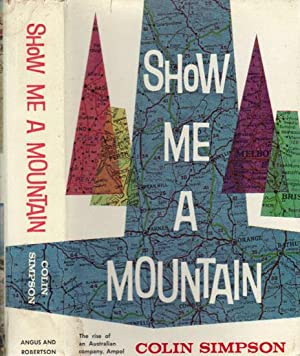 SHOW ME A MOUNTAIN. The rise of: Colin Simpson