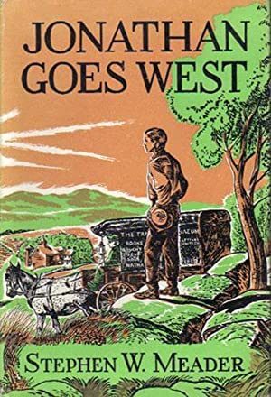 JONATHAN GOES WEST.: Stephen W. Meader.