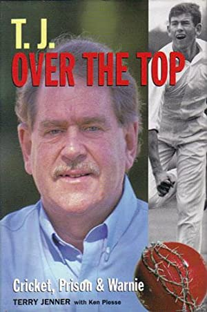 T.J. OVER THE TOP. Cricket, Prison &: Terry Jenner with