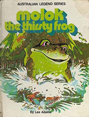 MOLOK THE THIRSTY FROG.: Lee Adams