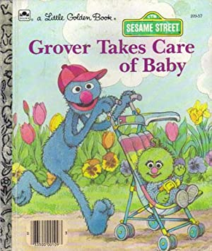 GROVER TAKES CARE OF BABY.: Emily Thompson.