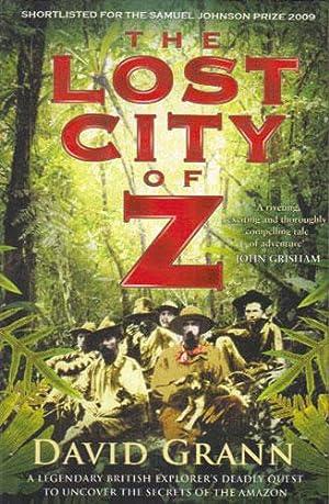 THE LOST CITY OF Z.: David Grann.
