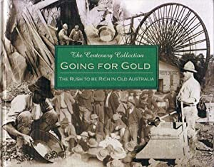 GOING FOR GOLD. The Rush to be Rich in Old Australia.: Ross, Hutchinson & Associates.