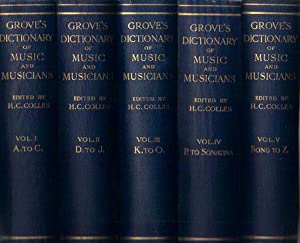 GROVE'S DICTIONARY OF MUSIC AND MUSICIANS. Complete: H.C. Colles. Editor.