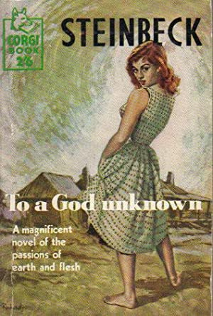TO A GOD UNKNOWN.: John Steinbeck