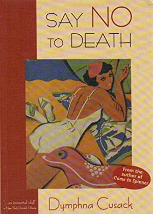 SAY NO TO DEATH: Dymphna Cusack