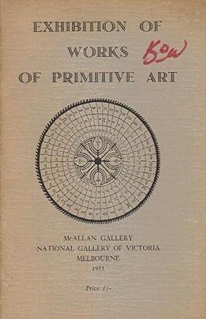 EXHIBITION OF WORKS OF PRIMITIVE ART.