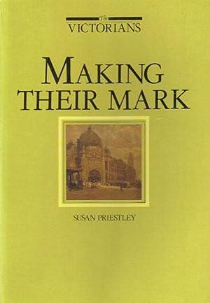 THE VICTORIANS. MAKING THEIR MARK.: Susan Priestley
