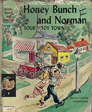 HONEY BUNCH AND NORMAN TOUR TOY TOWN.: Helen Louise Thorndyke.