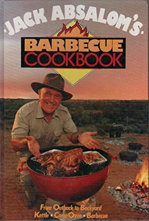 JACK ABSALOM'S BARBECUE COOKBOOK: Jack Absalom