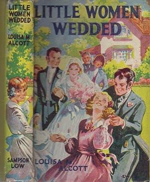 LITTLE WOMEN WEDDED: Louisa M. Alcott