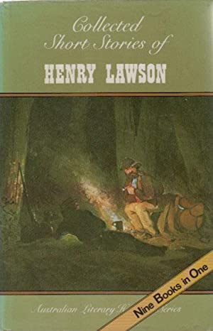 COLLECTED SHORT STORIES OF HENRY LAWSON: Henry Lawson