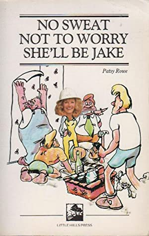 NO SWEAT NOT TO WORRY SHE'LL BE: Patsy Rowe