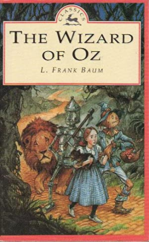 THE WIZARD OF OZ: L. Frank Baum.
