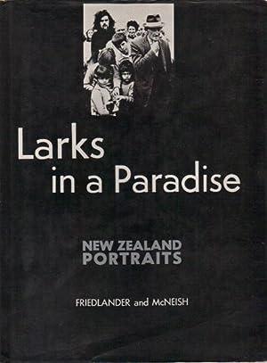 LARKS IN PARADISE. New Zealand Portraits.: James McNeish